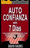 AUTOCONFIANZA en 7 Días (Spanish Edition)