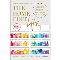 The Home Edit Life: The Complete Guide to Organizing Absolutely Everything at Work, at Home and On the Go (English…