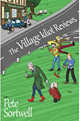 The Village Idiot Reviews (A Laugh Out Loud Comedy) (The Idiot Reviews Book 1) Kindle Edition
