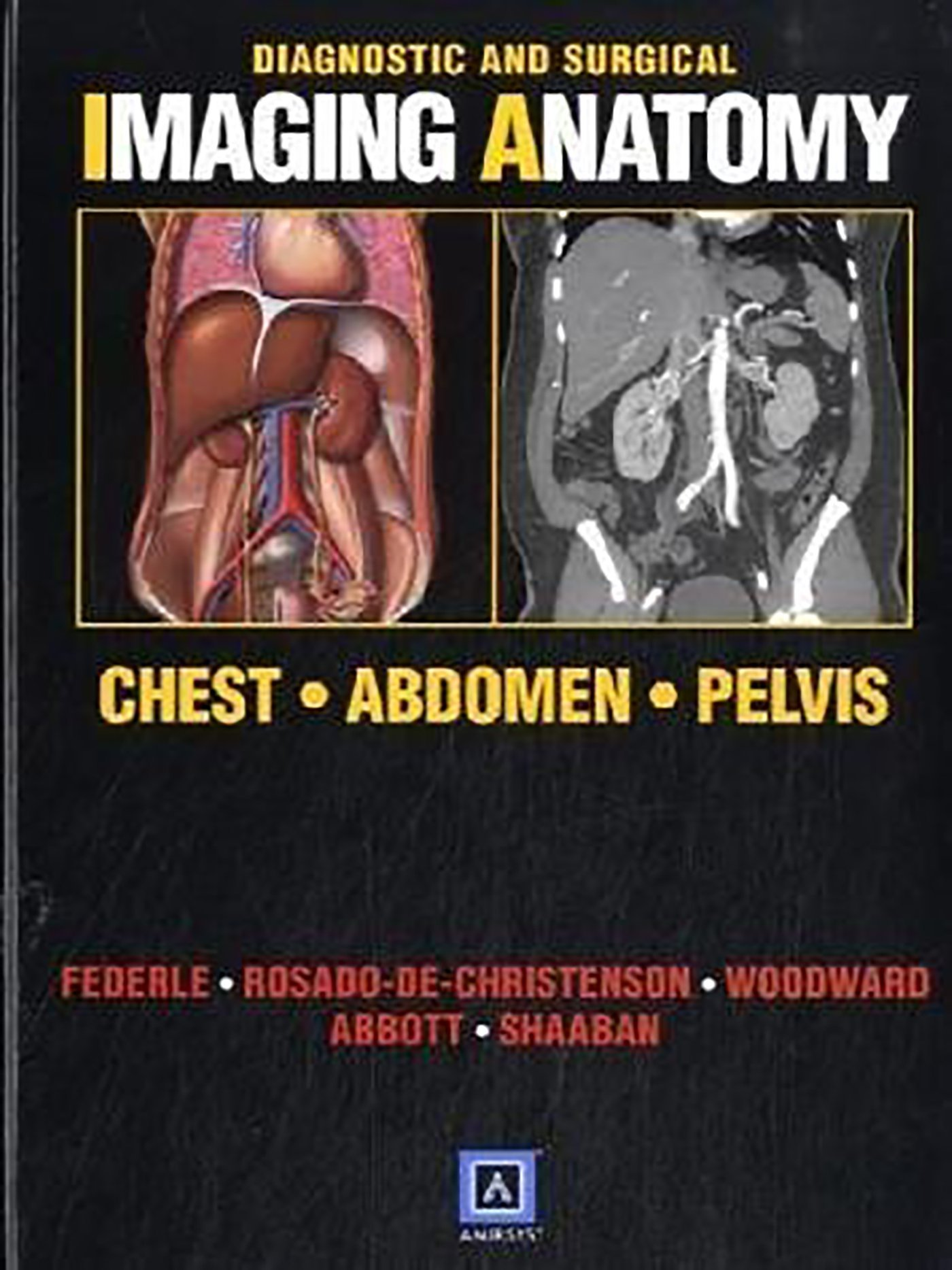 Diagnostic and Surgical Imaging Anatomy: Chest, Abdomen, Pelvis by ...