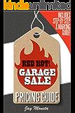Garage Sales: Red Hot! Garage Sale Pricing Guide w/ Step-by-Step Instructions & Item Marking Guide (Yard Sale Price Guide, Garage Sale Books, How to Sell, Labels & Marking, Garage Sale Signs, Kit)