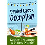 Deviled Eggs and Deception: A Laugh-Out-Loud, Whodunit Cozy Mystery (Seasoned Southern Sleuths Cozy Mystery Book 3)