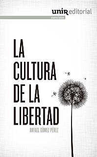 La cultura de la libertad (Spanish Edition)