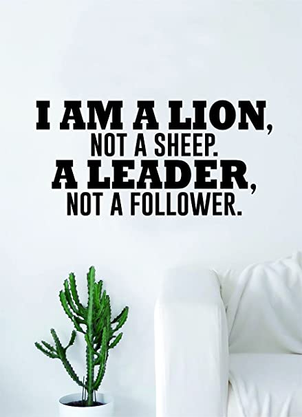 Amazoncom I Am A Lion Not A Sheep Quote Wall Decal Sticker Room