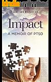 IMPACT: A Memoir of PTSD