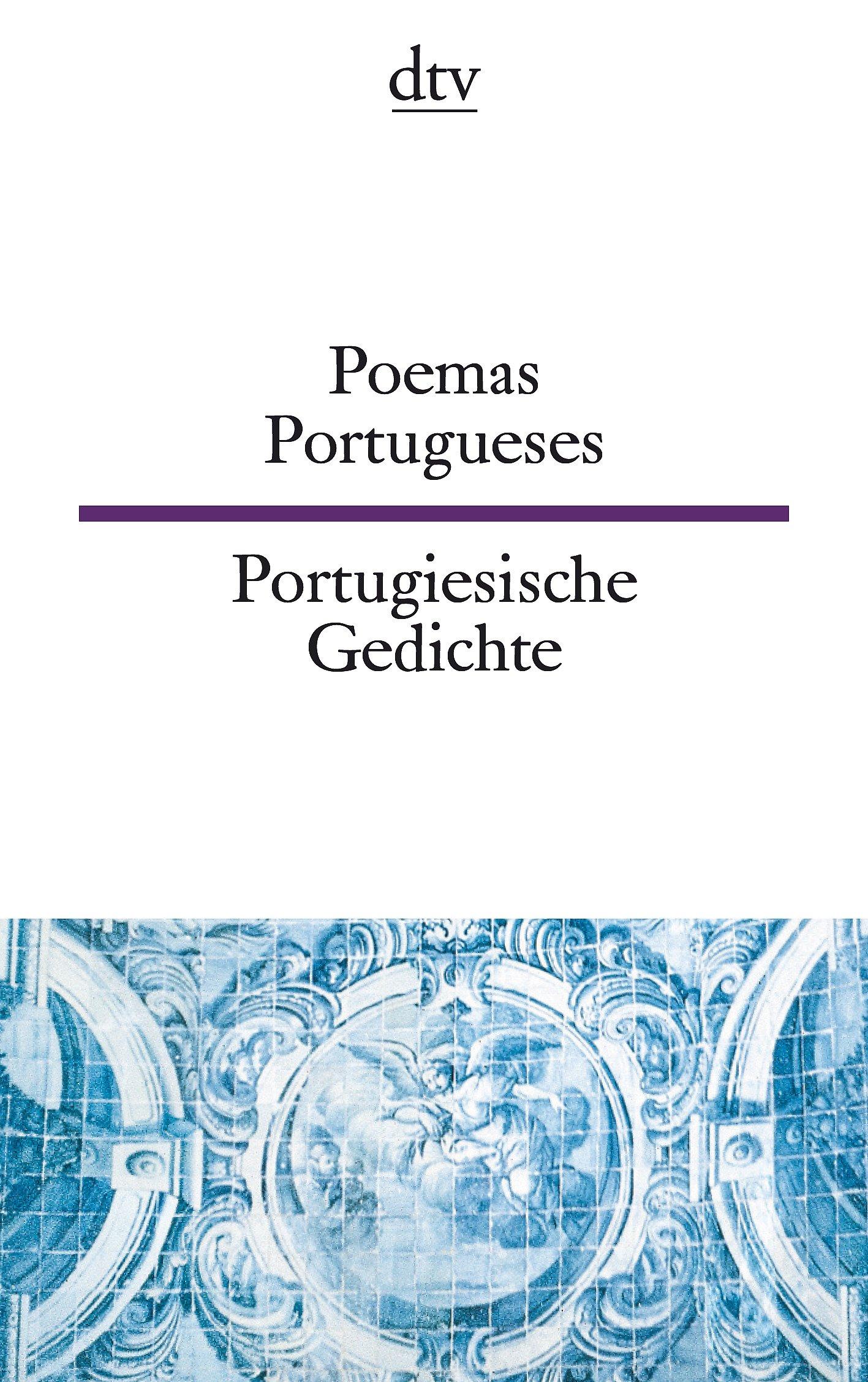 Poemas Portugueses Portugiesische Gedichte: vom Mittelalter bis zur Gegenwart (dtv zweisprachig)