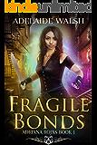 Fragile Bonds: Paranormal RH Action Adventure Romance (Adriana Rojas Series Book 1)