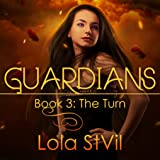 Guardians: The Turn: Guardians, Book 3