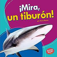 ¡Mira, un tiburón! (Look, a Shark!) (Bumba Books ® en español — Veo animales marinos (I See Ocean Animals)) (Spanish Edition)