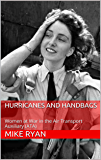 HURRICANES AND HANDBAGS: Women at War in the Air Transport Auxiliary (ATA) (Woman at War Book 1)