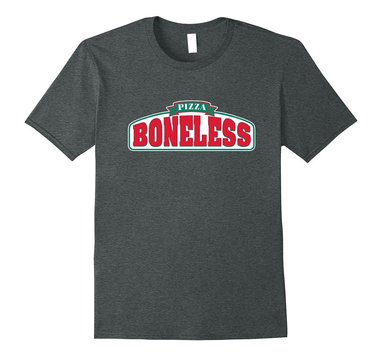 Boneless Pizza T-Shirt - Bone Less Pizza Meme Funny Tee-FL