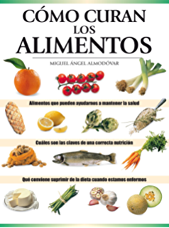 Cómo curan los alimentos (ALIMENTACION nº 202)
