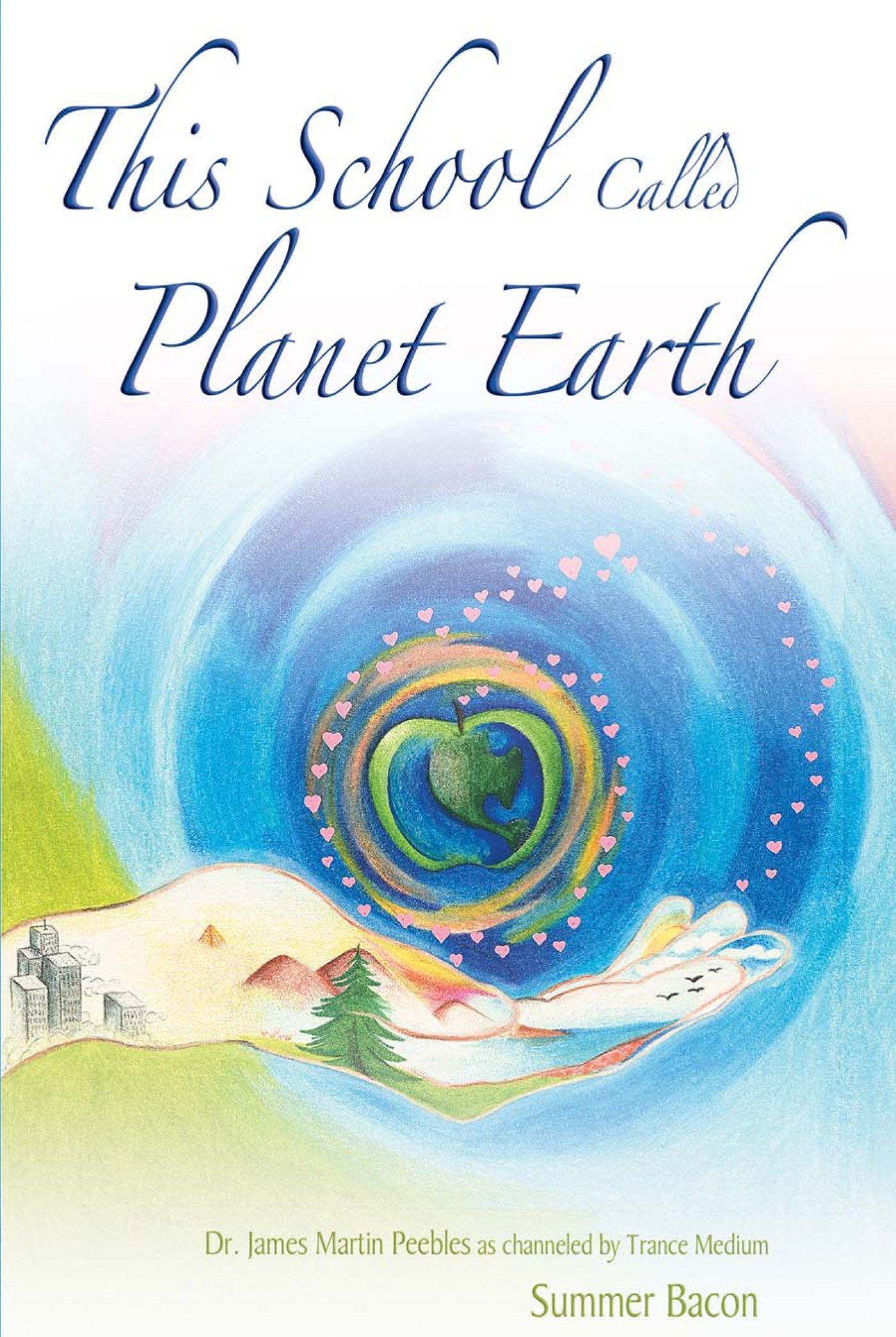 This School Called Planet Earth: Summer Bacon: 9781891824548: Amazon:  Books