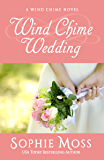 Wind Chime Wedding (A Wind Chime Novel Book 2)