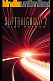 Superhighway 2  (Superhighway Trilogy)