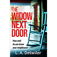 The Widow Next Door: The most chilling of new crime thriller books that you will read in 2018