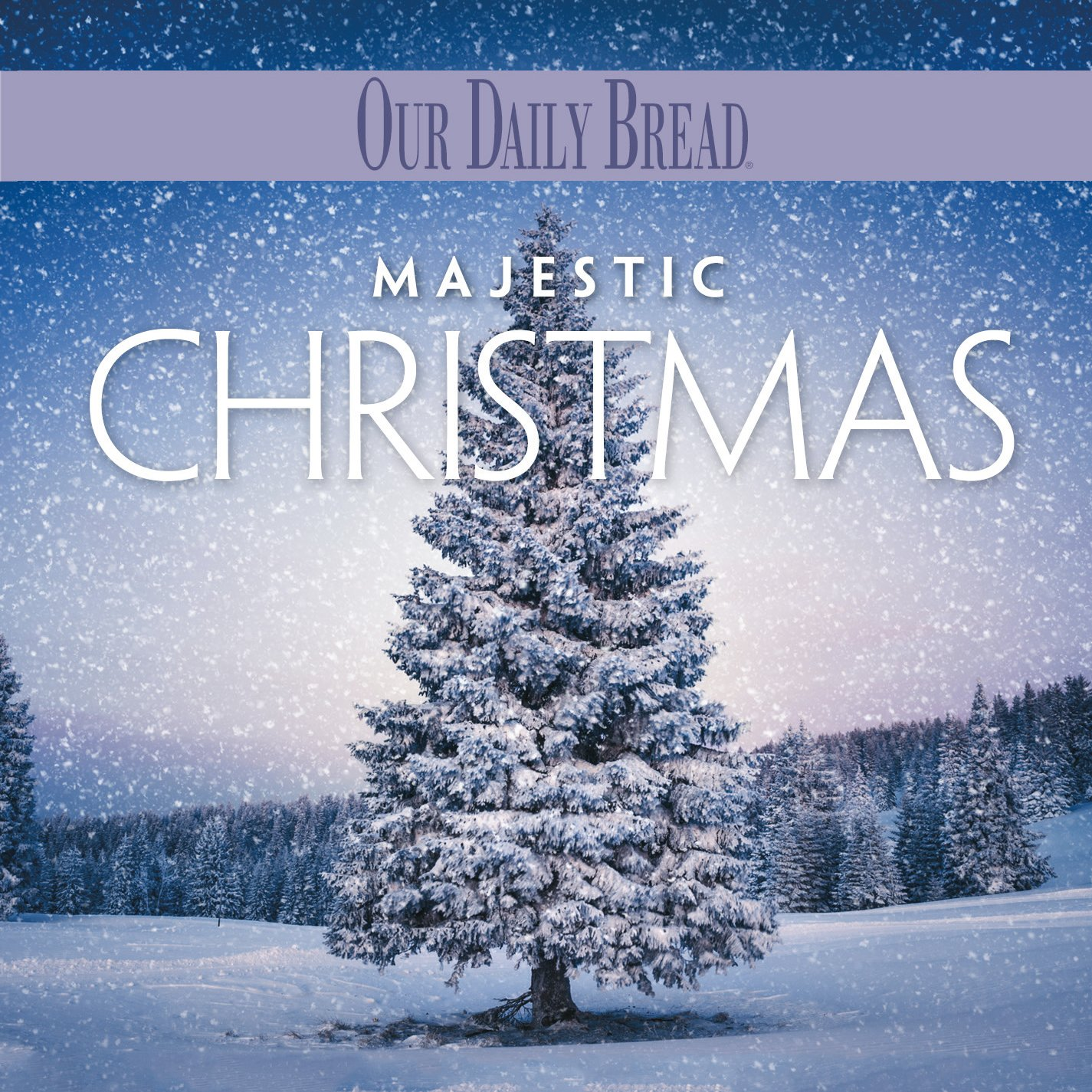 Majestic Christmas.Our Daily Bread Majestic Christmas Amazon Com Music