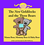 The New Goldilocks and the Three Bears: Mama Bear, Mommy Bear, and Baby Bear