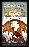 Dragon Outcast (Age of Fire (Paperback))