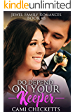 Do Depend on Your Keeper (Jewel Family Romance Book 8)