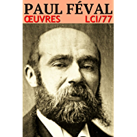 Paul Féval - Oeuvres: lci-77 (lci-eBooks) (French Edition)