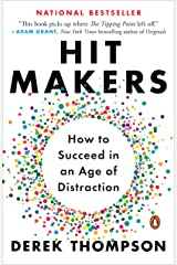 Hit Makers: How to Succeed in an Age of Distraction (English Edition) eBook Kindle