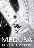 Medusa: A Dark Victorian Penny Dread (The Dark Victorian Penny Dreads Book 2)