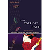 On the Warrior's Path, Second Edition: Philosophy, Fighting, and Martial Arts Mythology