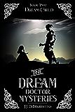 Dream Child (The Dream Doctor Mysteries Book 3)
