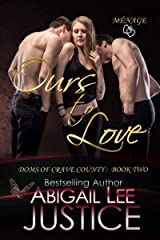 Ours to Love (Doms of Crave County Book 2) Kindle Edition