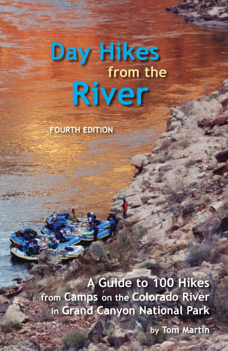 Day Hikes from the River: A Guide to Hikes from Camps Along the Colorado River in Grand Canyon pdf epub