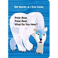 Polar Bear, Polar Bear, What Do You Hear?: Eric Carle