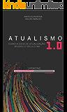 Atualismo 1.0: como a ideia de atualização mudou o século XXI