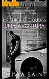 La Chica Que Queria Una Aventura: Novela Romantica (Spanish Edition)