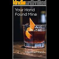 Your Hand Found Mine (English Edition)