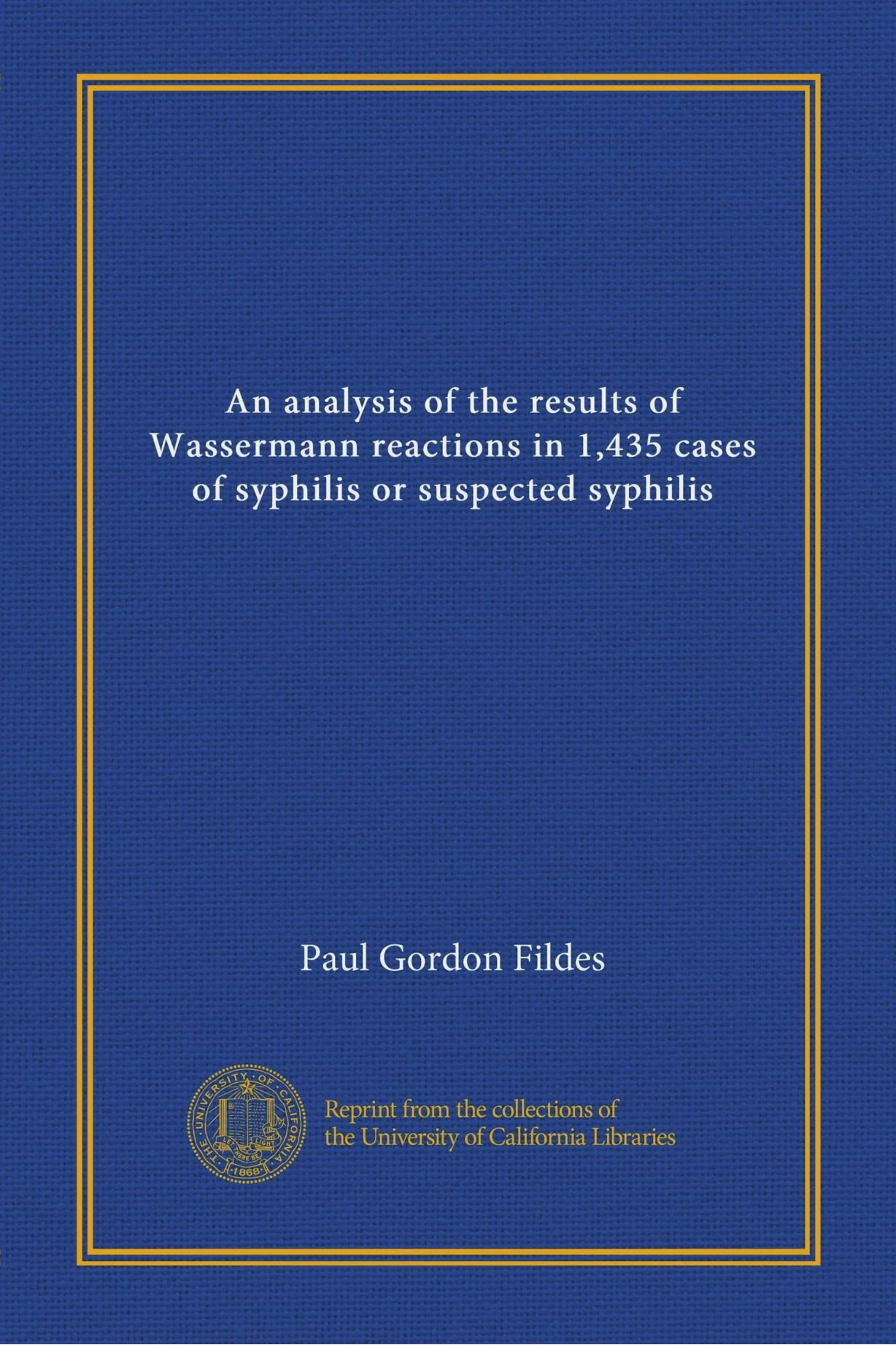 An analysis of the results of Wassermann reactions in 1,435 cases of syphilis or suspected syphilis pdf