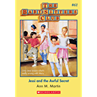 The Baby-Sitters Club #61: Jessi and the Awful Secret