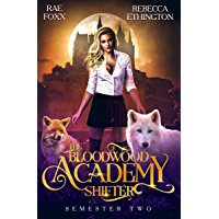 Bloodwood Academy: Semester Two (Exiled World: Bloodwood Shifter Book 2)