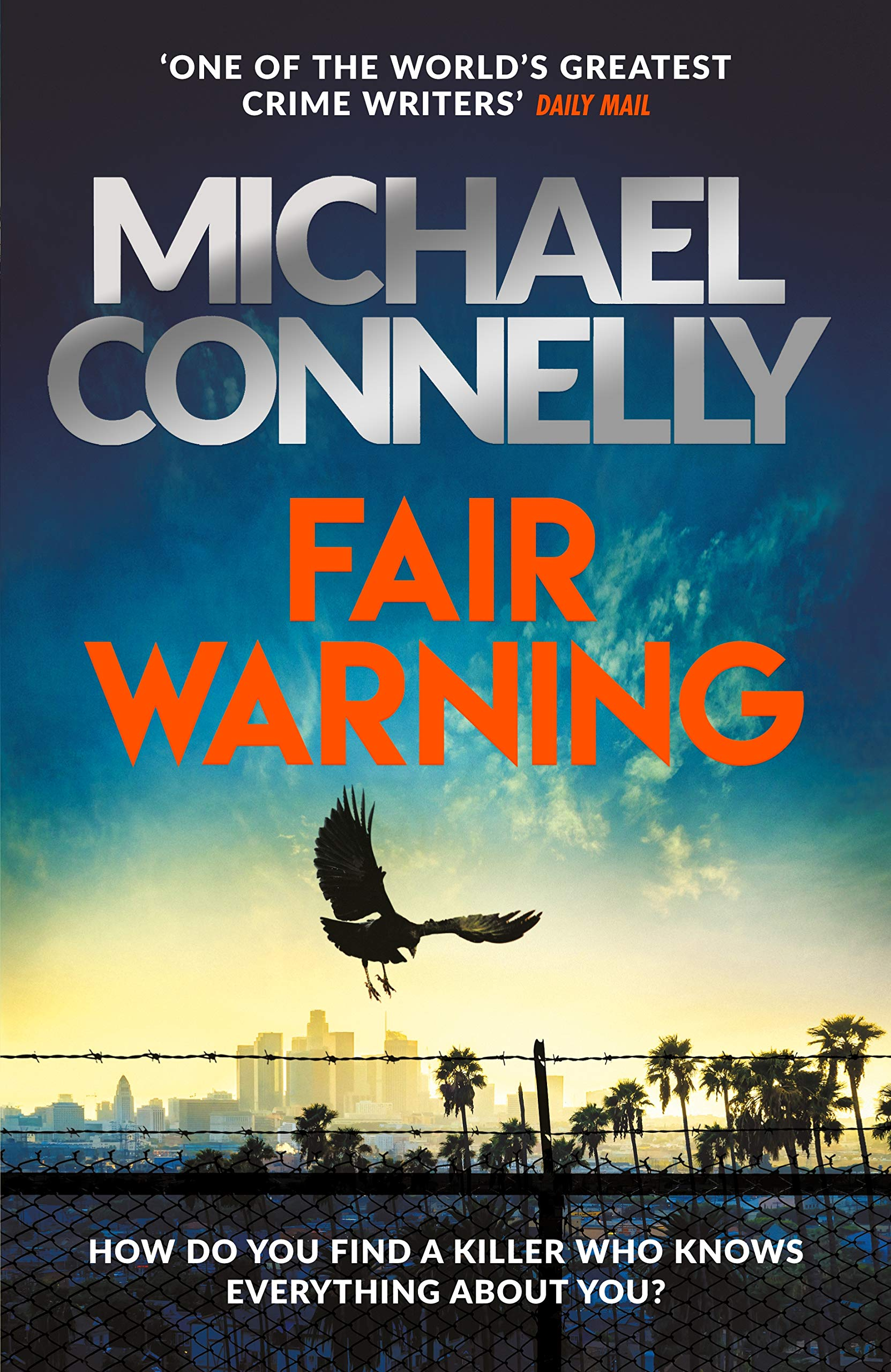 Fair Warning: The Most Gripping Thriller of the Summer – and the Instant No. 1 Bestseller por Michael Connelly