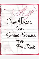 Jimi & Isaac 1a: School Soccer (Jimi & Isaac Books) Kindle Edition