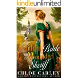 A Faithful Bride for the Wounded Sheriff: A Christian Historical Romance Book