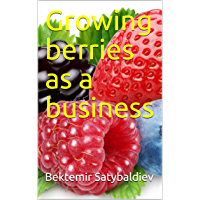 Growing berries as a business (English Edition)