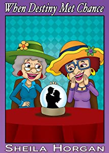 When Destiny Met Chance: Mrs. Gunder and Edna, Book Two