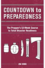 Countdown to Preparedness: The Prepper's 52 Week Course to Total Disaster Readiness Paperback