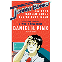 The Adventures of Johnny Bunko: The Last Career Guide You'll Ever Need (English Edition)