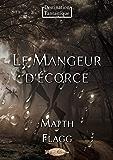 Le Mangeur d'écorce (Destination Fantastique) (French Edition)