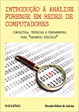 """Introdução à Análise Forense em Redes de Computadores: Conceitos, Técnicas e Ferramentas para """"Grampos Digitais"""""""
