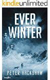 Ever Winter: A Post-Apocalyptic Survival Thriller