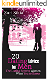 20 Dating Advice for Men: The Dating Secrets Women Want You to Know