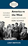 America vs the West: Can the liberal world order be preserved? (Penguin Specials)
